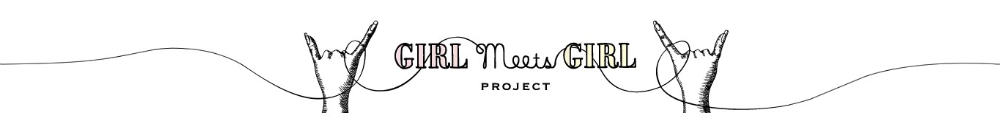 GIRL meets GIRL PROJECT